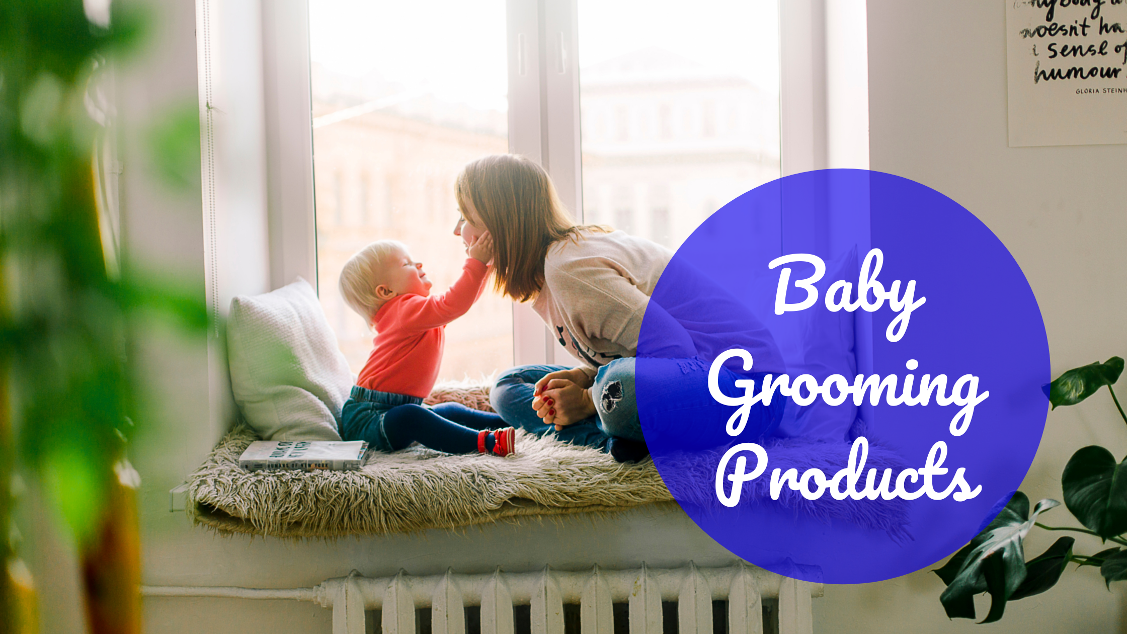 Best Baby Grooming Products In India